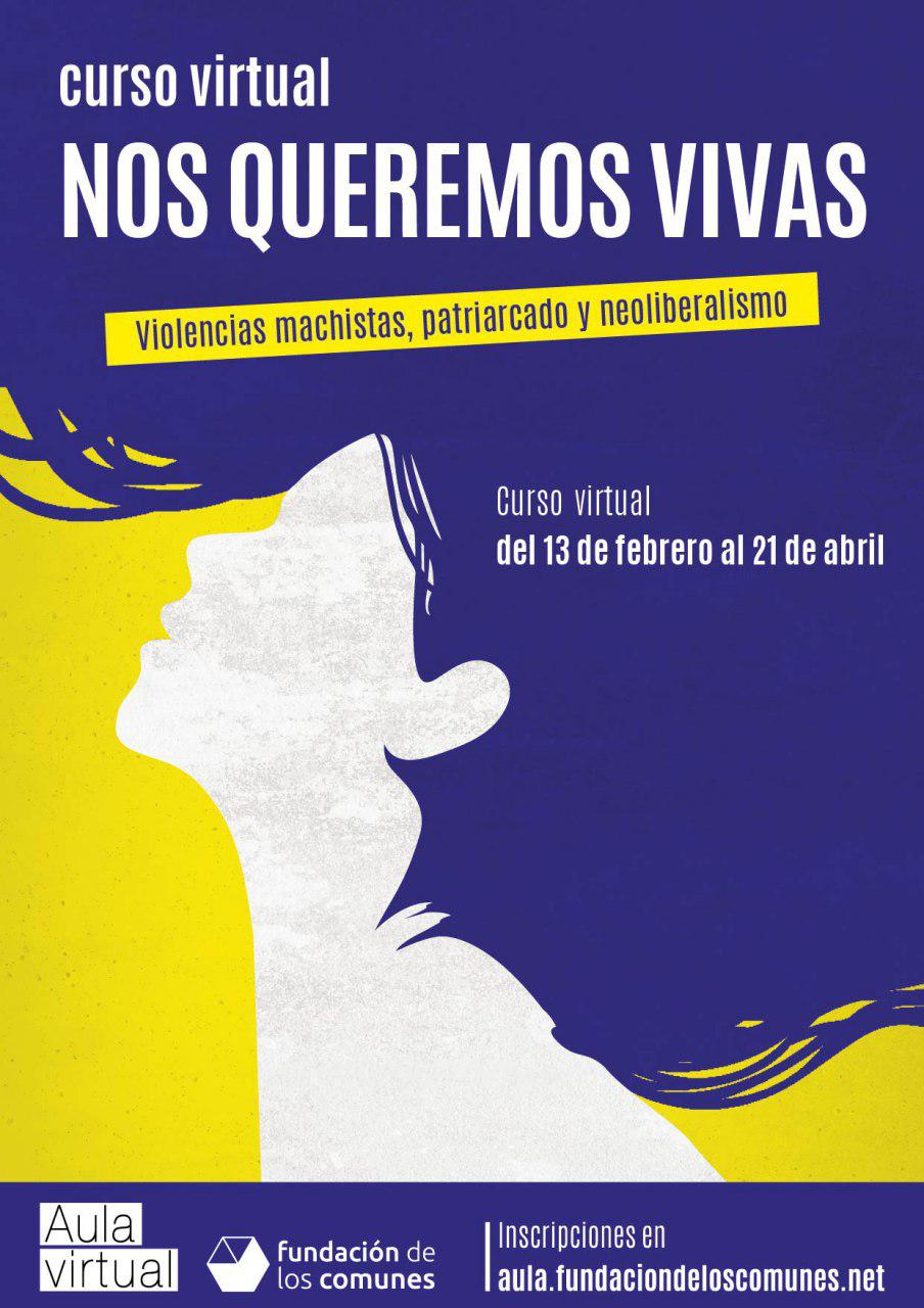 Curs virtual «Nos queremos vivas. Violencias machistas, patriarcado y neoliberalismo» (febrer-abril 2017)